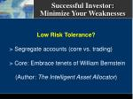 successful investor minimize your weaknesses
