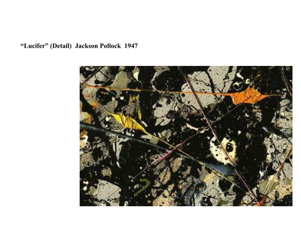 """Lucifer"" (Detail)  Jackson Pollock  1947"