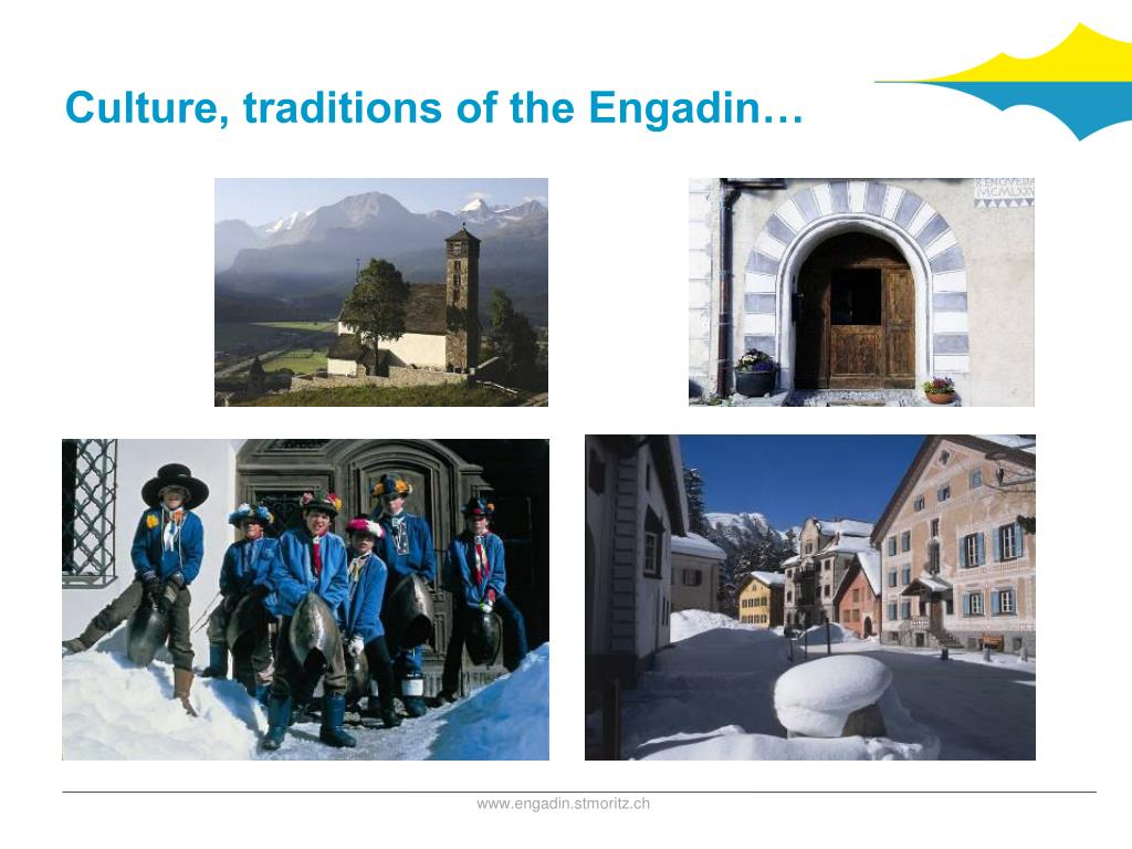 Culture, traditions of the Engadin…