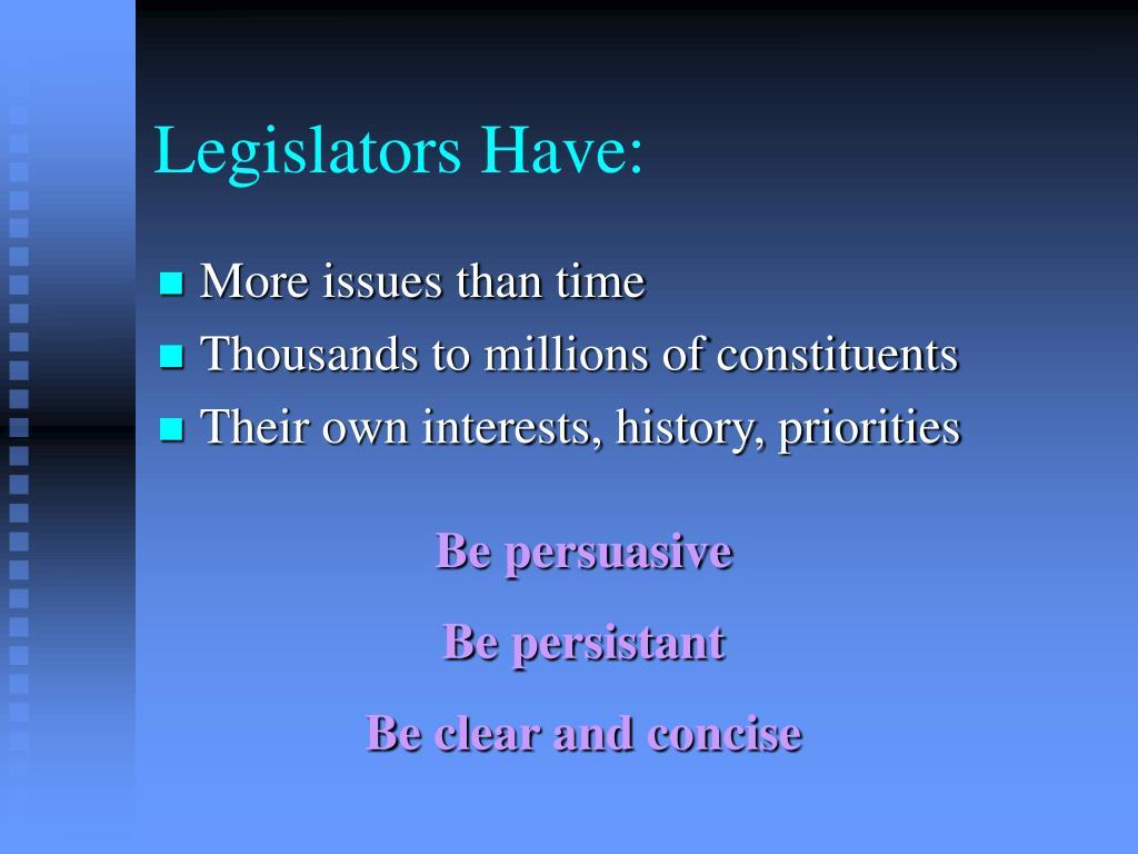 Legislators Have: