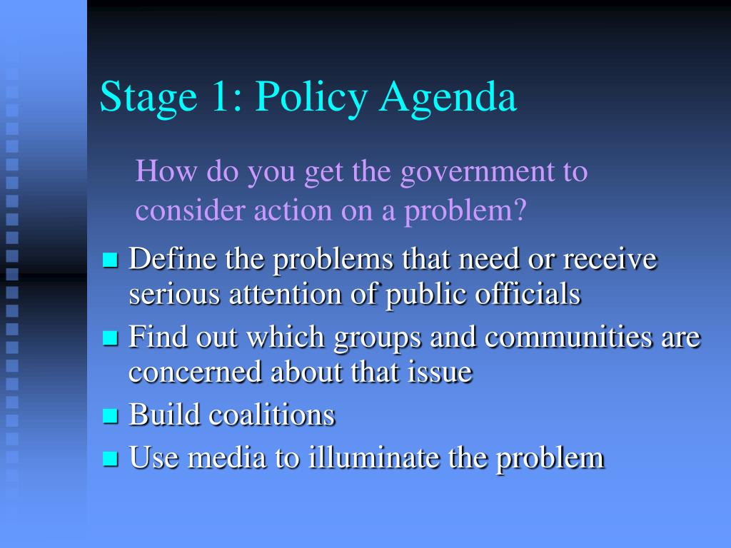 Stage 1: Policy Agenda