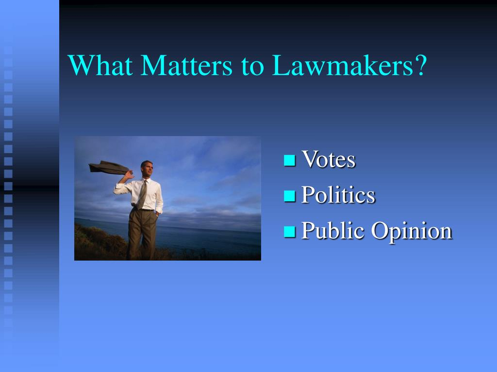 What Matters to Lawmakers?
