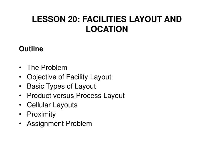 lesson 20 facilities layout and location n.