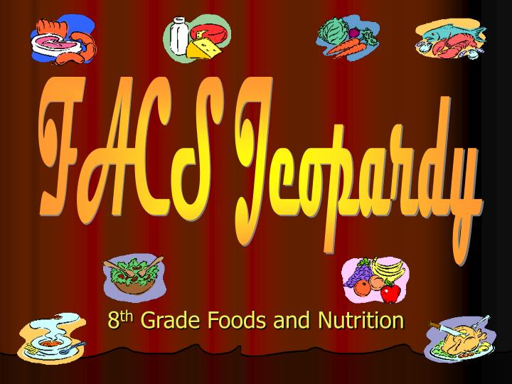 8 th grade foods and nutrition