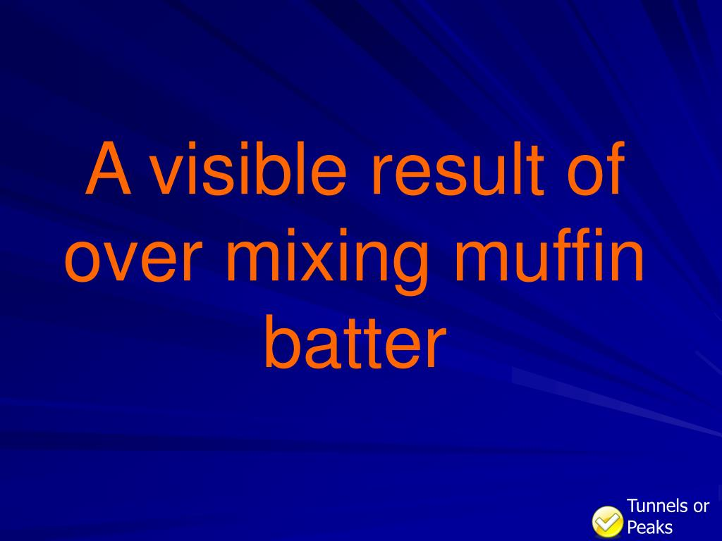 A visible result of over mixing muffin batter