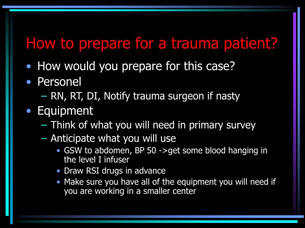How to prepare for a trauma patient?