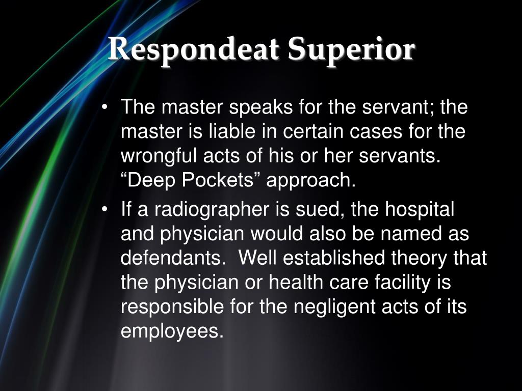respondeat superior notes Start studying vicarious liability learn vocabulary (respondeat superior) note: no respondeat superior liability because outside scope of employment.