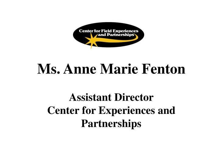 Ms. Anne Marie Fenton