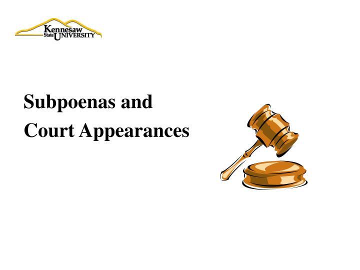 Subpoenas and