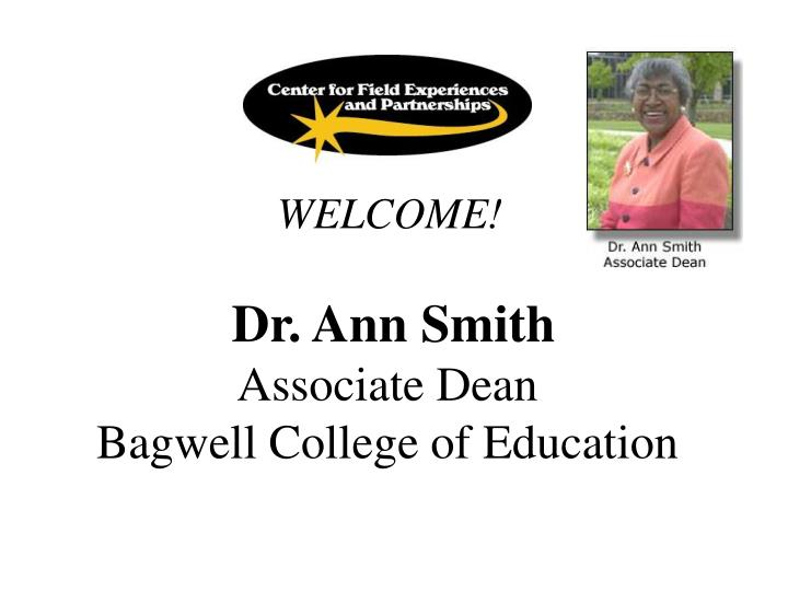 Welcome dr ann smith associate dean bagwell college of education