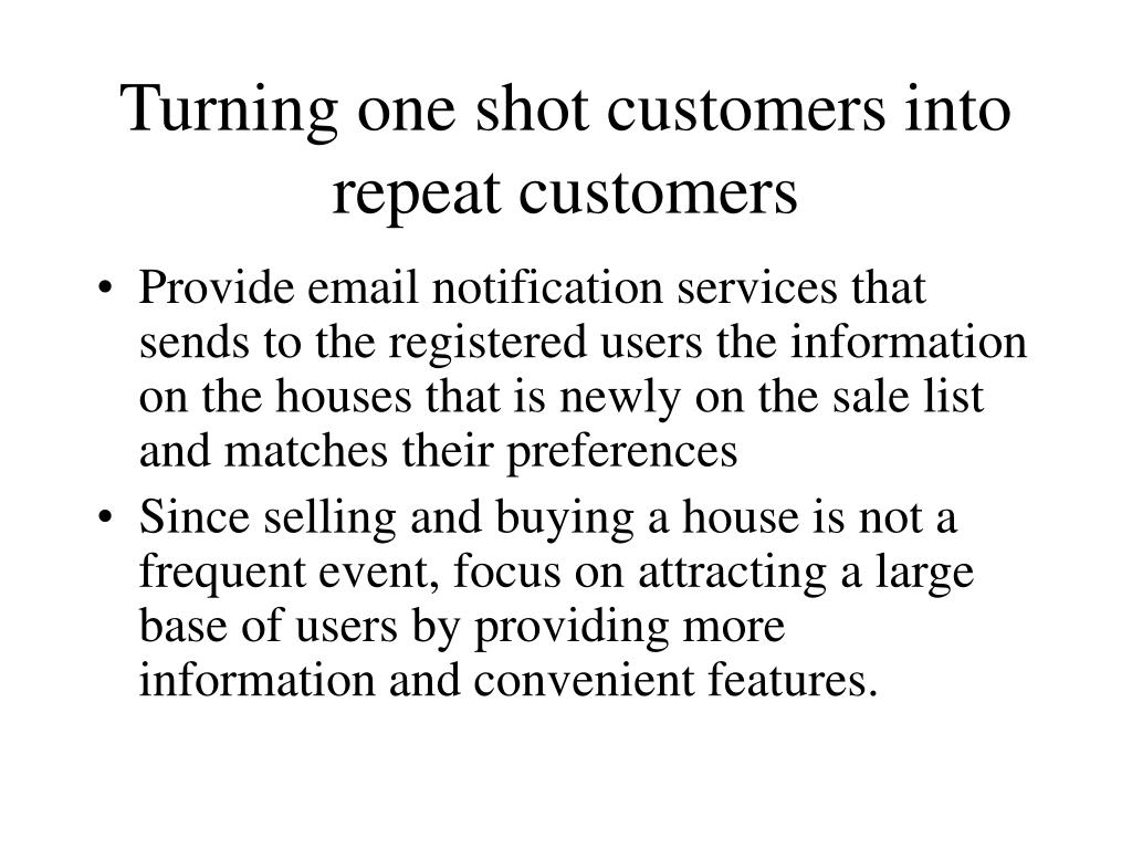 Turning one shot customers into repeat customers