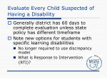 evaluate every child suspected of having a disability