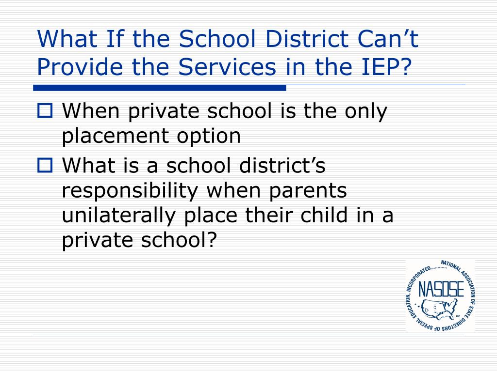 What If the School District Can't Provide the Services in the IEP?