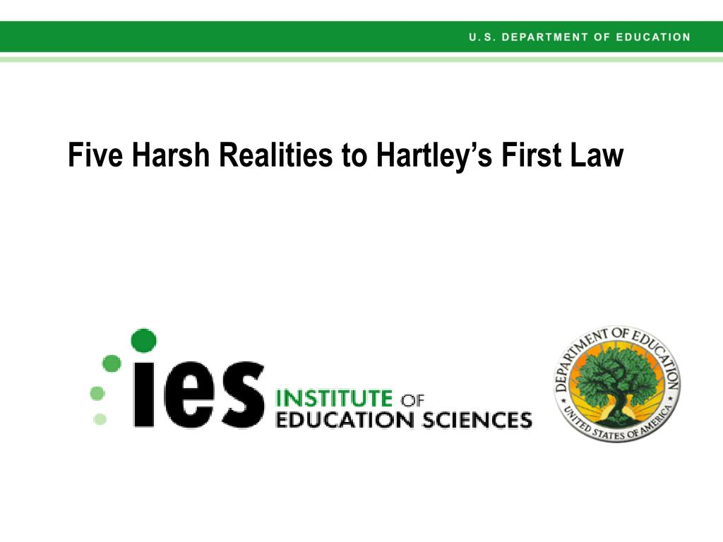 Five Harsh Realities to Hartley's First Law