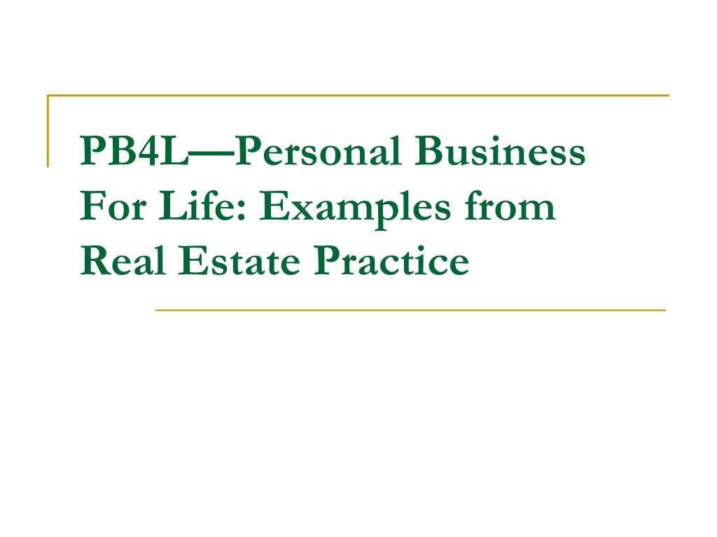 pb4l personal business for life examples from real estate practice l.