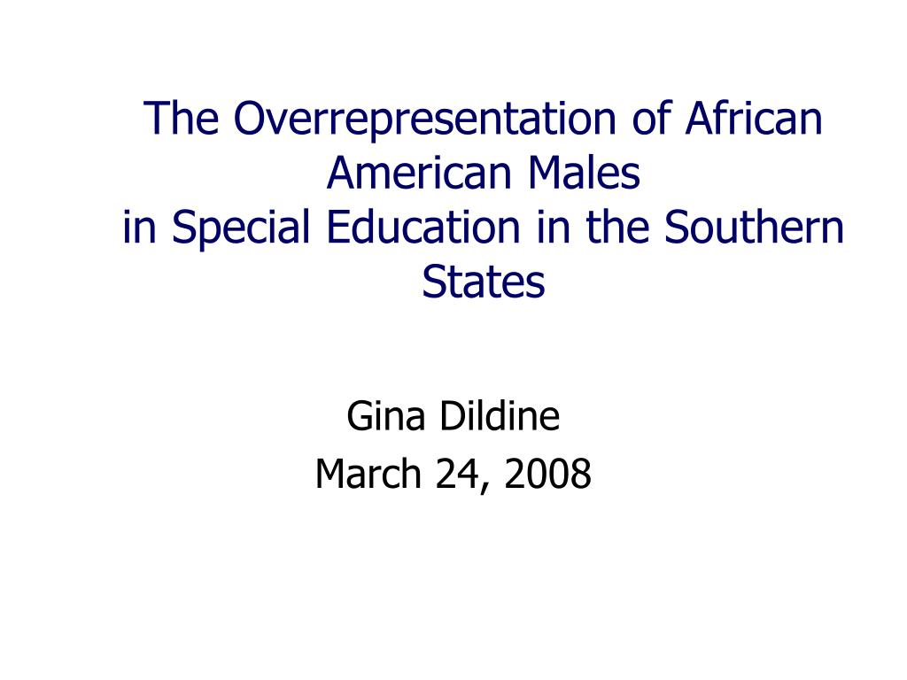 the overrepresentation of african american males in special education in the southern states l.