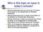 why is this topic an issue in today s schools