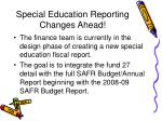 special education reporting changes ahead
