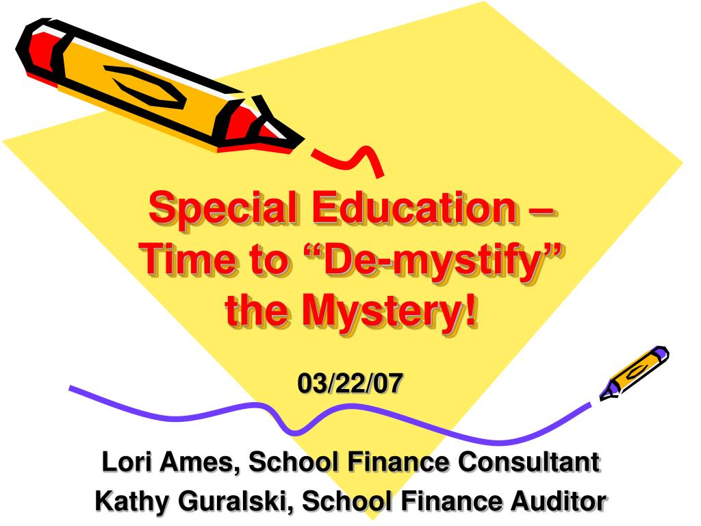 special education time to de mystify the mystery l.