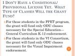 i don t have a conditional provisional license yet what type of classes will the grant fund