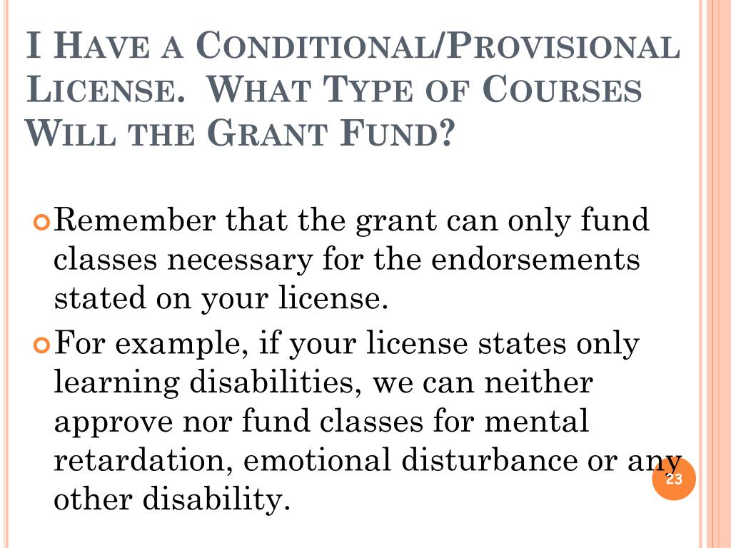 I Have a Conditional/Provisional License.  What Type of Courses Will the Grant Fund?