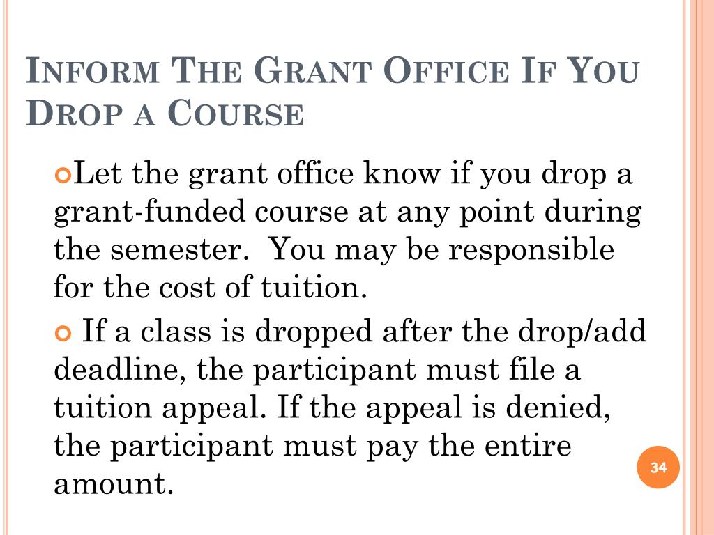 Inform The Grant Office If You Drop a Course