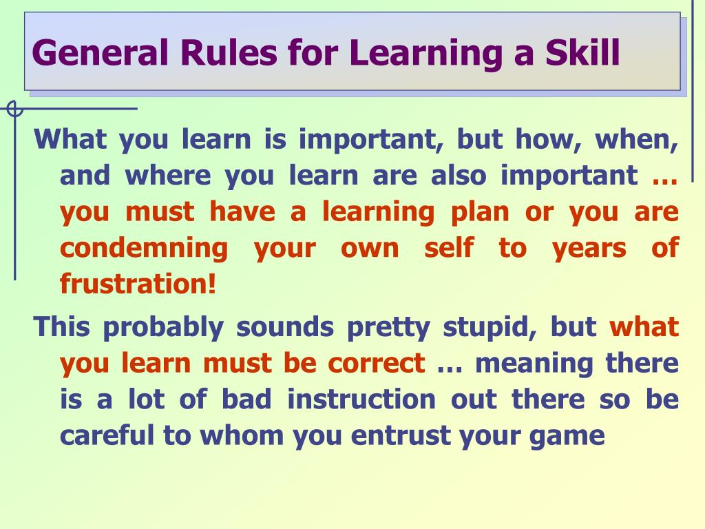 General Rules for Learning a Skill