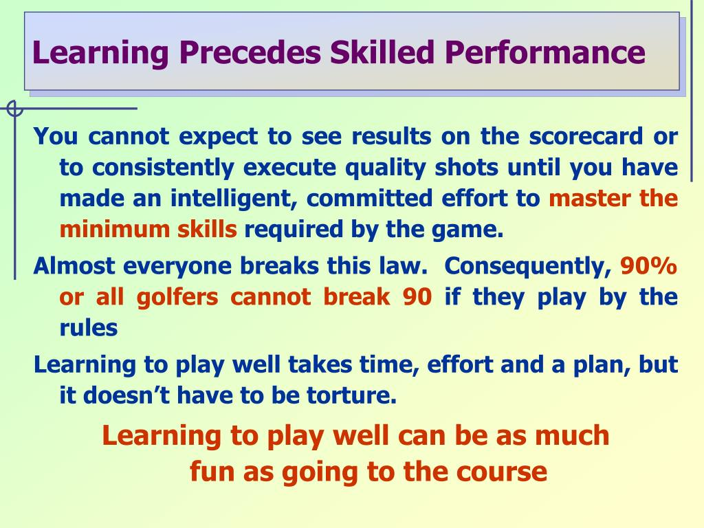 Learning Precedes Skilled Performance
