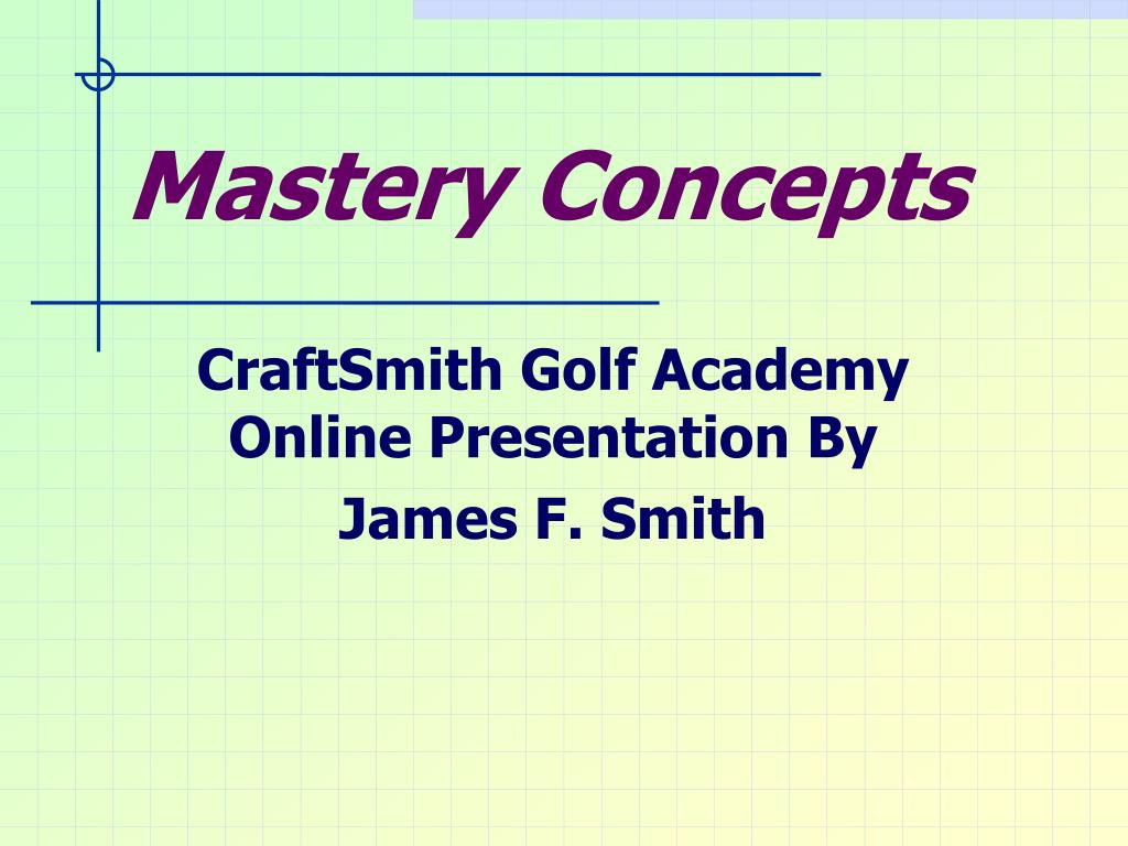 Mastery Concepts