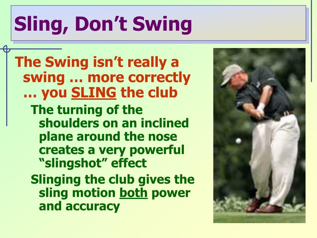 Sling, Don't Swing
