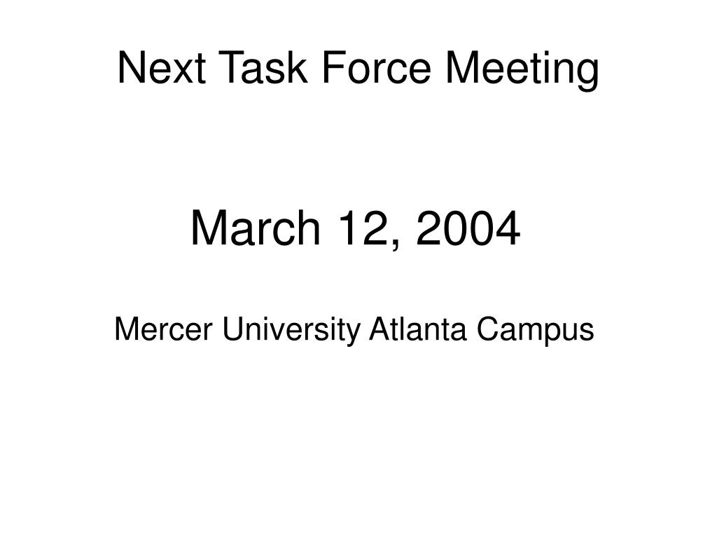 Next Task Force Meeting