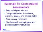 rationale for standardized assessments
