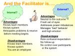 and the facilitator is