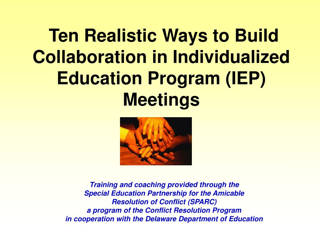 Ten Realistic Ways to Build Collaboration in Individualized Education Program (IEP) Meetings