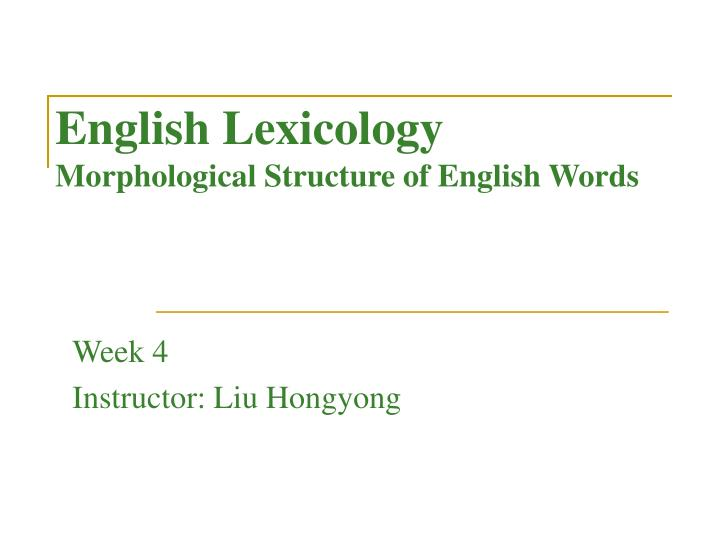 english lexicology morphological structure of english words n.