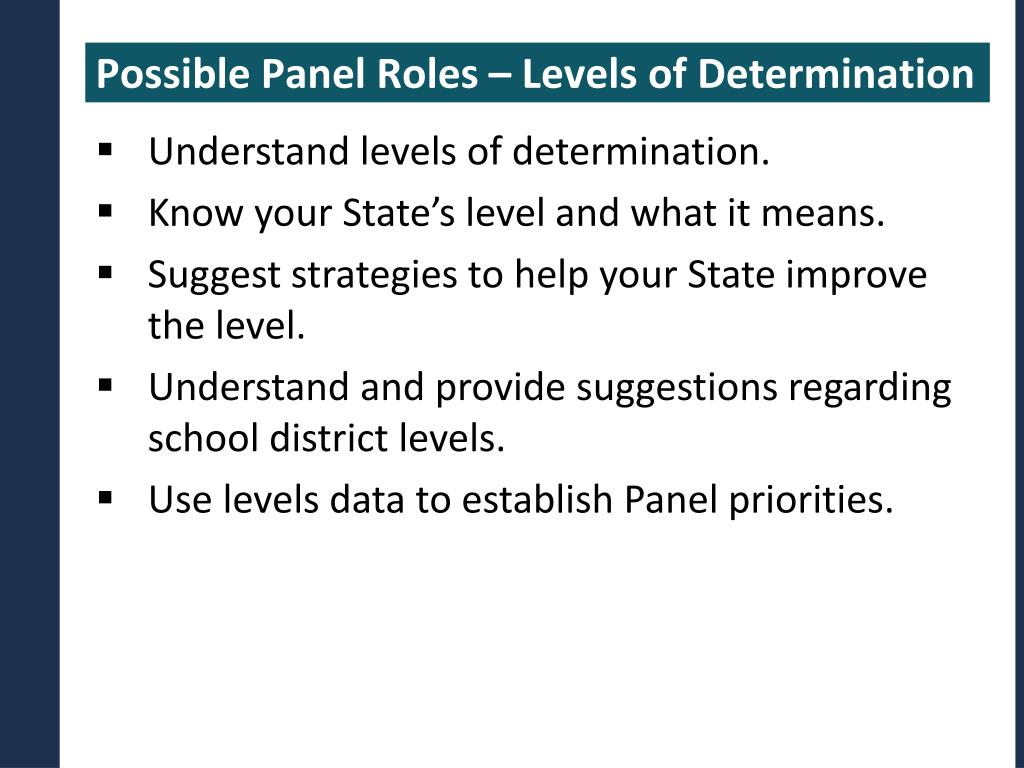 Possible Panel Roles – Levels of Determination