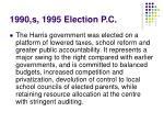 1990 s 1995 election p c