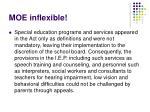 moe inflexible