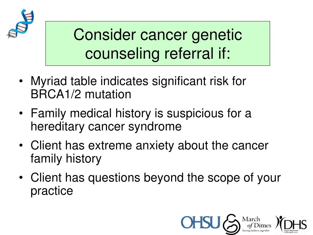 Consider cancer genetic counseling referral if: