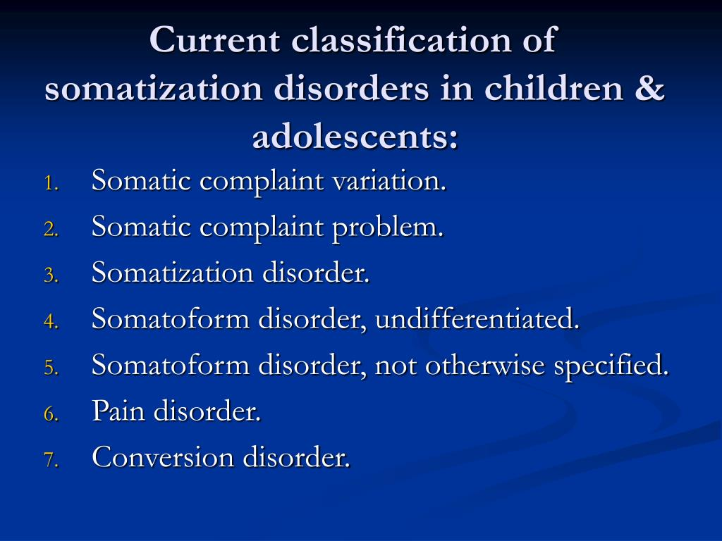Current classification of somatization disorders in children & adolescents:
