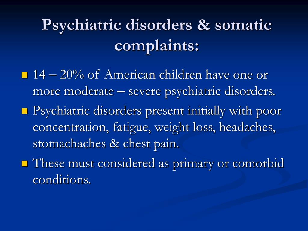 Psychiatric disorders & somatic complaints: