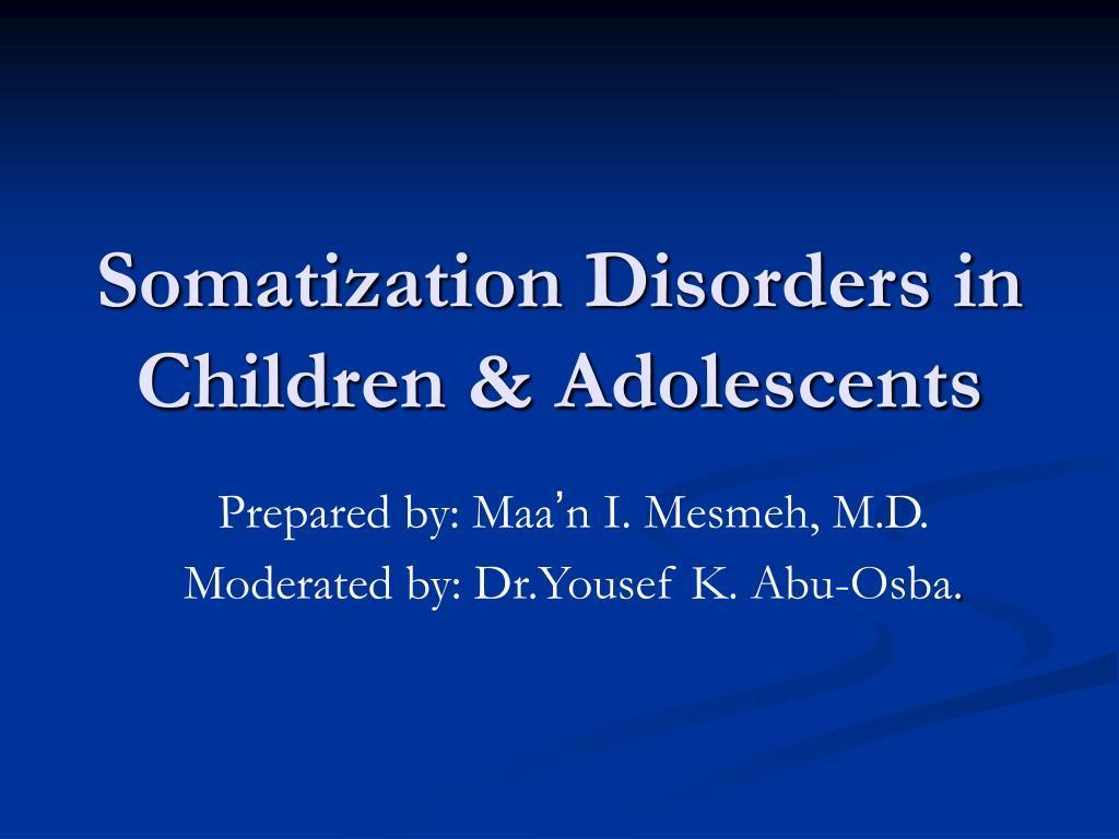 Somatization Disorders in Children & Adolescents