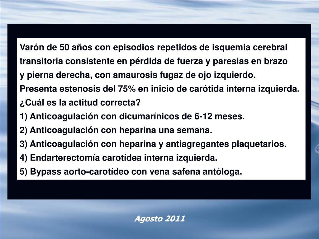 Varón de 50 años con episodios repetidos de isquemia cerebral