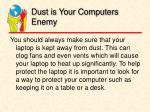dust is your computers enemy