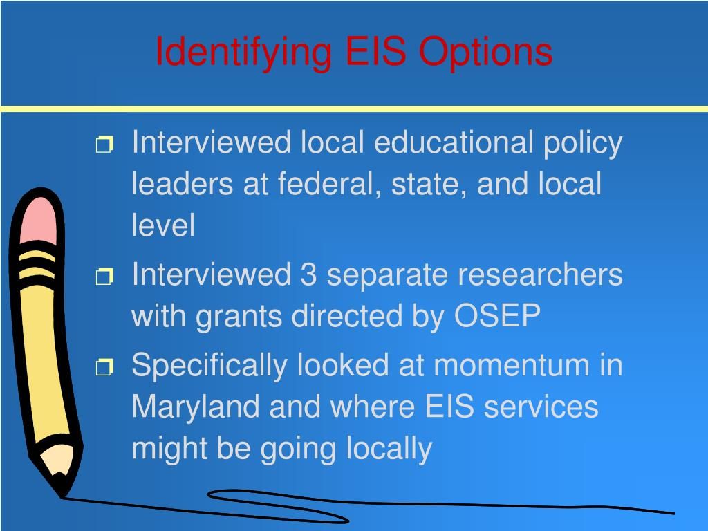 Identifying EIS Options