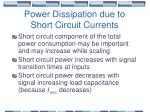 power dissipation due to short circuit currents59
