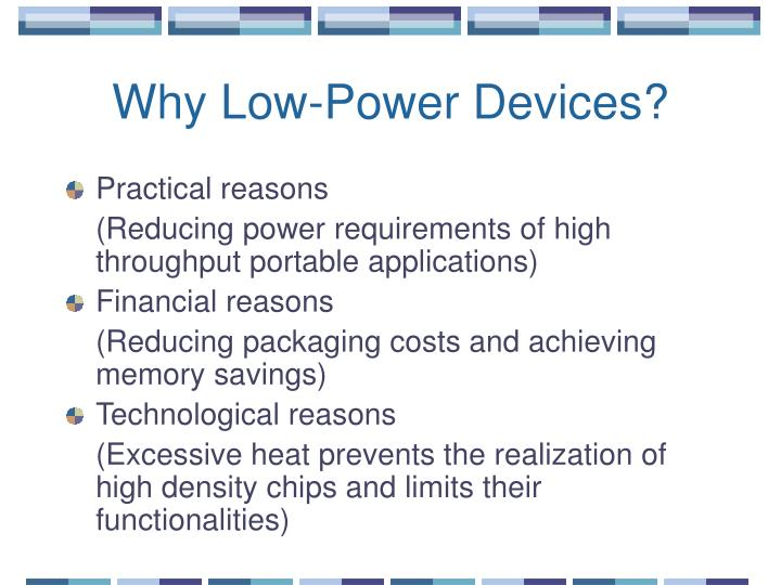 Why low power devices