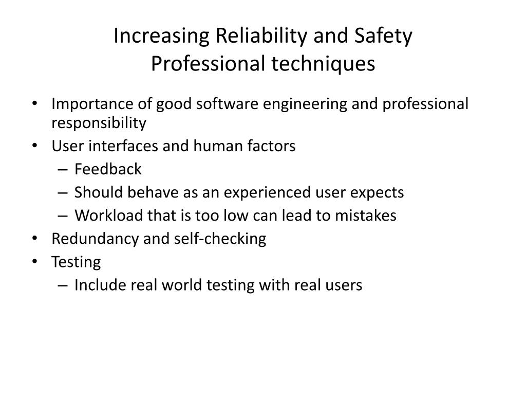 Increasing Reliability and Safety