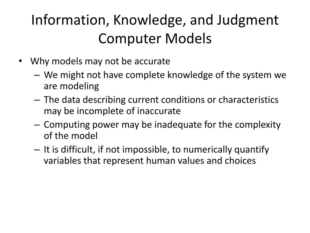 Information, Knowledge, and Judgment Computer Models