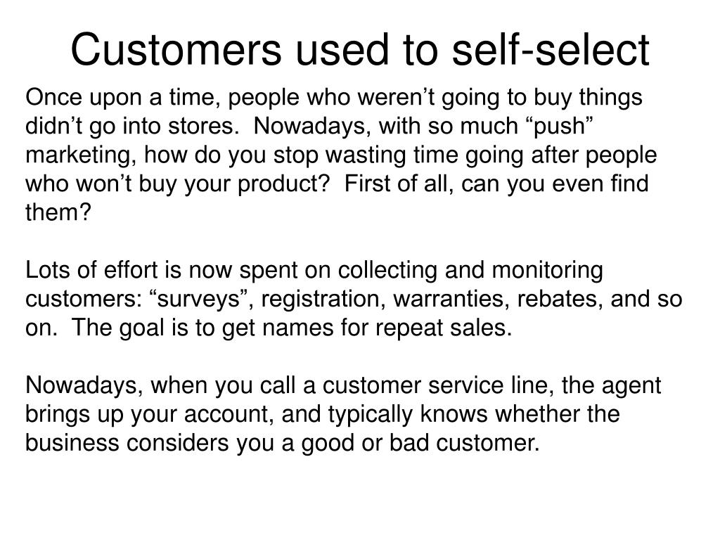 Customers used to self-select